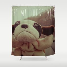 Are We There Yet? Shower Curtain