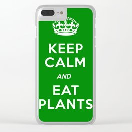 Keep Calm And Eat Plants Clear iPhone Case