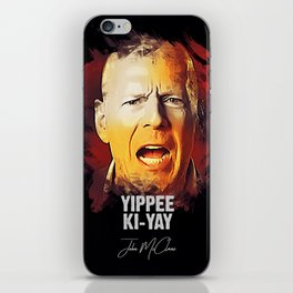 Yippee Ki-Yay - John McClane [DIE HARD] iPhone Skin