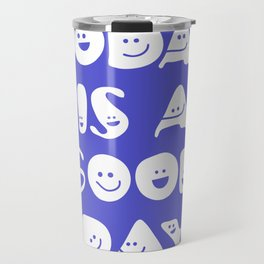 Today Is A Good Day! Travel Mug