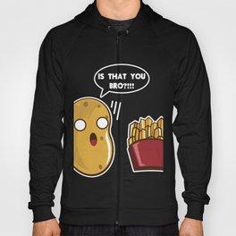 Is That You Bro Potato print, French Fry product, Potato Tee Hoody