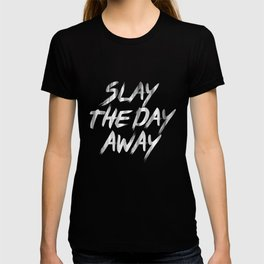 Slay The Day Away Dirty Vintage Brush Typography T-shirt