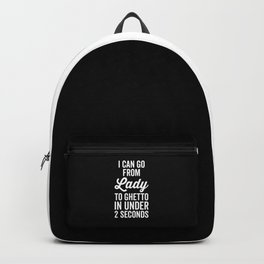 Lady To Ghetto Funny Quote Backpack