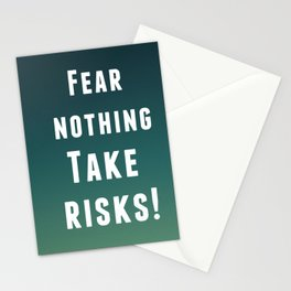 Fear nothing, take risks! Stationery Cards
