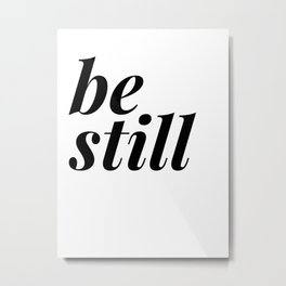 be still my soul (1 of 2) Metal Print