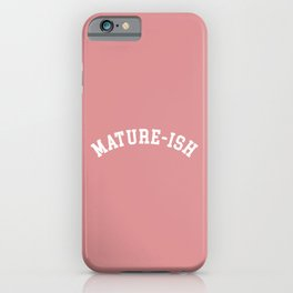 Mature-ish Funny Quote iPhone Case