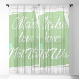 MAKE LOVE NOT WAR Sheer Curtain