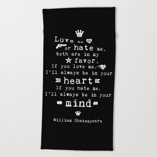 philosophy Shakespeare quote about love and hate Beach Towel