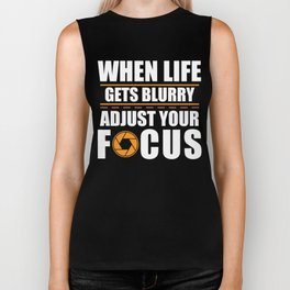 When Life Gets Blurry, Adjust Your Focus Biker Tank