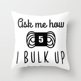 bulk up bro funny yarn knit crochet Throw Pillow