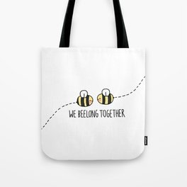 We Beelong Together Tote Bag