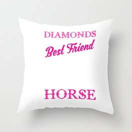 Horses Are A Girl's Best Friend Funny Throw Pillow