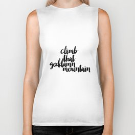 Climb The Goddamn Mountain. Biker Tank