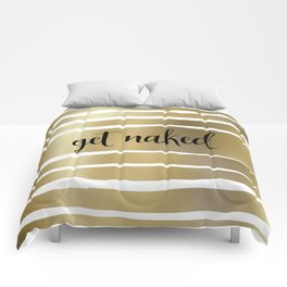 Get Naked, Gold, Striped, Abstract Comforters