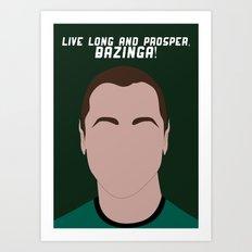 Live Long and Prosper, Bazinga! Art Print