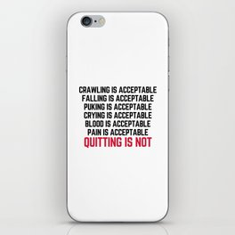 Crawling Is Acceptable Gym Quote iPhone Skin