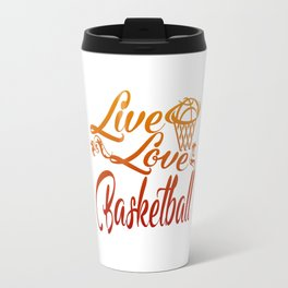 LIVE - LOVE - BASKETBALL Travel Mug