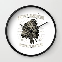 Native American Respect Nature - Indigenous T Shirt Wall Clock