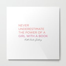 Never Underestimate A Girl With A Book  Metal Print