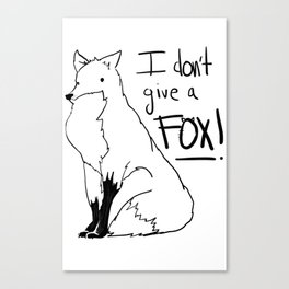 I don't give a fox! Canvas Print