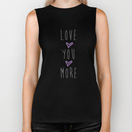 Love you more 2 Biker Tank