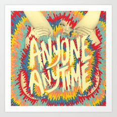 anyone anytime Art Print
