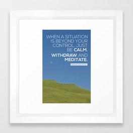 Be calm. Meditate. Framed Art Print