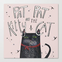 Pat pat on the kitty cat Canvas Print