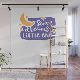 Sweet Dreams Little One shirt tshirt tees Wall Mural