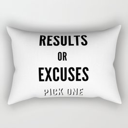 Results or Excuses. Pick one Rectangular Pillow