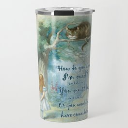 Colorful Alice In Wonderland Quote - How Do You Know I'm Mad Travel Mug