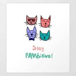 Stay Pawsitive! Art Print