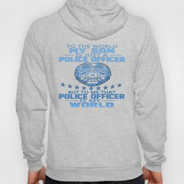MY SON IS POLICE OFFICER Hoody