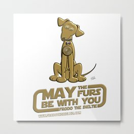 Frod0 the Sheltie: May the Furs Be With You (Bella) Metal Print