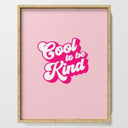 Cool to be Kind #positivevibes Serving Tray