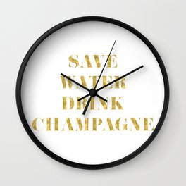 Save Water Drink Champagne Gold Wall Clock
