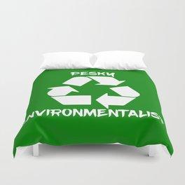 Pesky environmentalist Duvet Cover