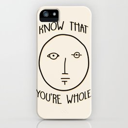 Know That You're Whole iPhone Case