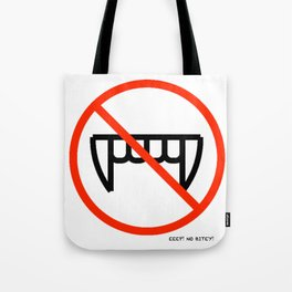 EEP!  No Bitey!!! Tote Bag