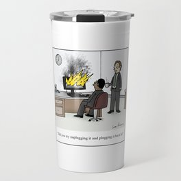 """""""Did you try unplugging it and plugging it back in?"""" Travel Mug"""