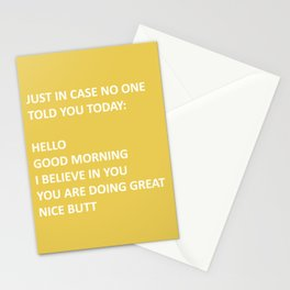 Just In Case No One Told You Today, Hello, Good Morning, Nice Butt Stationery Cards
