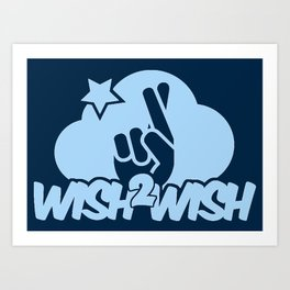 Wish2Wish Art Print