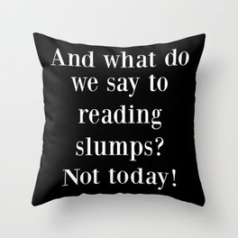And What Do We Say? Black Throw Pillow