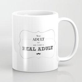 I'm an adult, but not like a real adult Coffee Mug