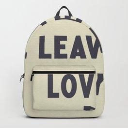 Love her, but leave her wild, Atticus poem illustration typography, beige version Backpack