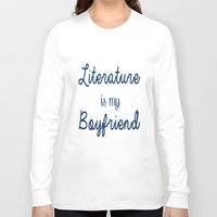 literature Long Sleeve T-shirts featuring literature is my boyfriend blue by Beautiful Bibliophile's Boutique