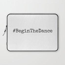 #BeginTheDance Laptop Sleeve