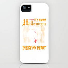 It's Always Halloween Inside My Heart Sarcastic Goth Gothic Introvert Gift iPhone Case