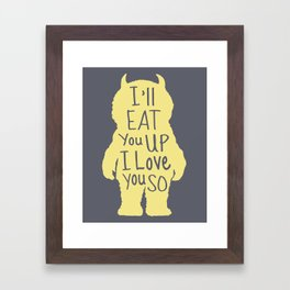 I'll Eat You Up I Love You So Framed Art Print