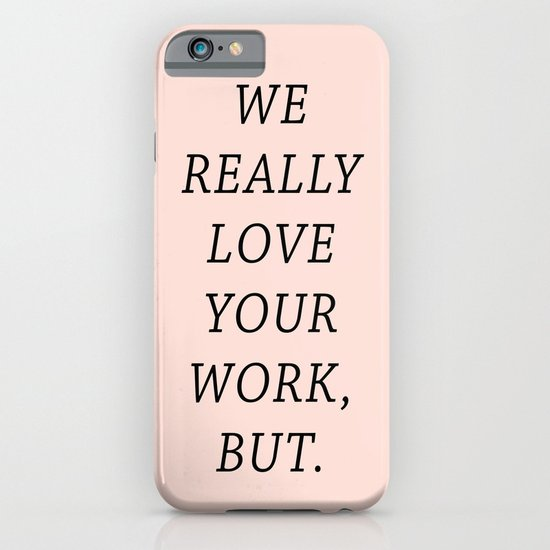 WE LOVE YOUR WORK iPhone & iPod Case